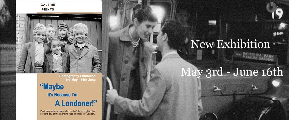 New photography exhibition Maybe It's Because I'm A Londoner featuring archival images from the 1920's to present day of the changing face and faces of London.